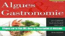 PDF Algues   Gastronomie : La cuisine aux algues par les grands chefs de Bretagne Lire en Ligne