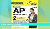 Price Cracking the AP Physics B Exam, 2014 Edition (College Test Preparation) Princeton Review On