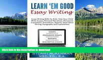 Epub Learn Em Good Essay Writing: Essay Writing Skills for Kids:  Help Your Child Write Essays,