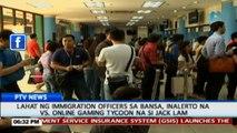 Lahat ng immigration officers sa bansa, inalerto na vs. online gaming tycoon Jack Lam