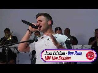 Juan Esteban - Que Pena LMP Live Session