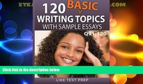 Best Price 120 Basic Writing Topics with Sample Essays Q91-120: 120 Basic Writing Topics 30 Day