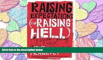 PDF [DOWNLOAD] Raising Expectations (and Raising Hell): My Decade Fighting for the Labor Movement