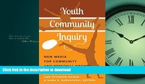 Read Book Youth Community Inquiry: New Media for Community and Personal Growth (New Literacies and