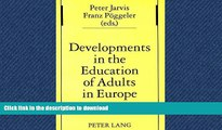Hardcover Developments in the Education of Adults in Europe (Studien zur Pädagogik, Andragogik