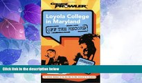 Price Loyola College in Maryland: Off the Record (College Prowler) (College Prowler: Loyola