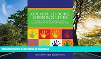 Hardcover Opening Doors, Opening Lives: Creating awareness of advocacy, inclusion, and education