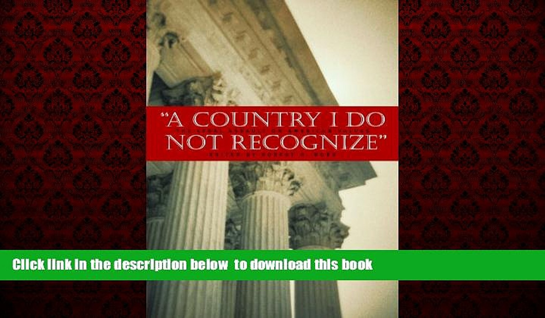 Pre Order A Country I Do Not Recognize: The Legal Assault on American Values (Hoover Institution