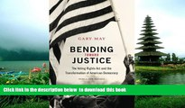 PDF [DOWNLOAD] Bending Toward Justice: The Voting Rights Act and the Transformation of American