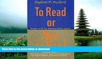 Pre Order To Read or Not to Read  Answers to All Your Questions About Dyslexia On Book