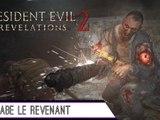 Epopée : Resident Evil Revelation 2 ( part 8 )