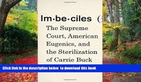 PDF [FREE] DOWNLOAD  Imbeciles: The Supreme Court, American Eugenics, and the Sterilization of