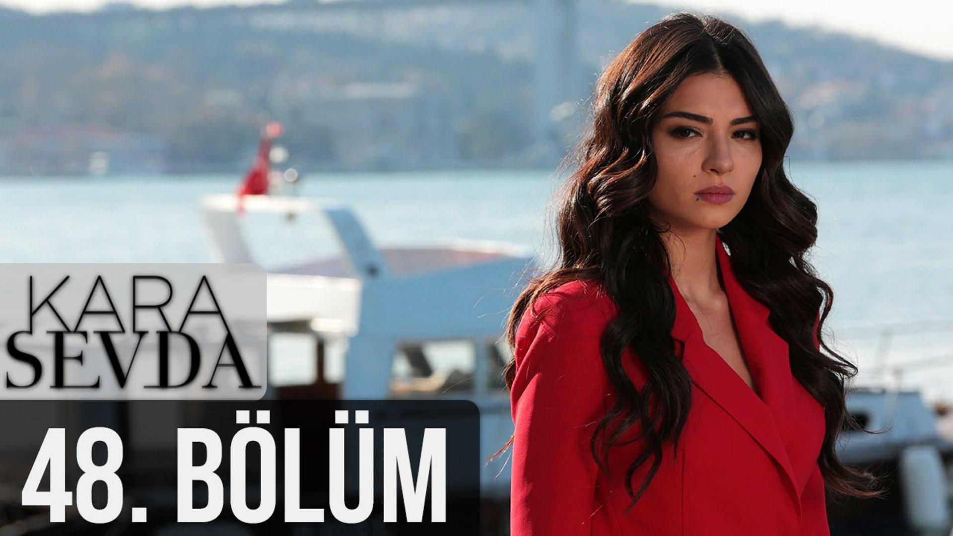 Kara Sevda 48 Bolum Dailymotion Video