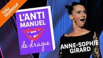 ANNE-SOPHIE GIRARD - L'anti-manuel de la drague