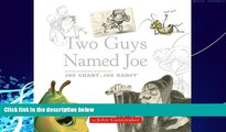 Price Two Guys Named Joe: Master Animation Storytellers Joe Grant   Joe Ranft (Disney Editions