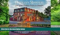 Best Price Hermann, Missouri One of the Prettiest Towns in America William Fields On Audio