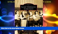 Online Joseph C. Heinen Lost German Chicago (Images of America) Full Book Epub