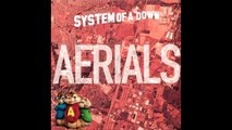 (Alvin & Os Esquilos) System of a Down - Aerials