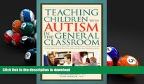 Hardcover Teaching Children With Autism in the General Classroom: Strategies for Effective