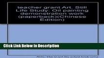 Download teacher grant Art. Still Life Study: Oil painting demonstration work (paperback) kindle