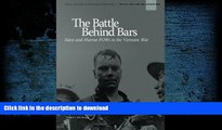 Hardcover The Battle Behind Bars: Navy and Marine POWs in the Vietnam War (The U.S. Navy and The