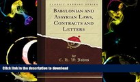 Read Book Babylonian and Assyrian Laws, Contracts and Letters, Vol. 1 (Classic Reprint) Full Book
