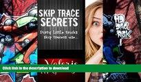 Free [PDF] Skip Trace Secrets: Dirty little tricks skip tracers use... Full Book