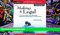 BEST PDF  Making it Legal: A Guide to Same-Sex Marriage, Domestic Partnerships   Civil Unions READ