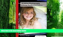 Price Wedding Photography - a Guide to Photojournalism (Invest in Knowledge) Kerry Morgan For Kindle