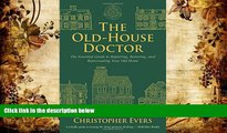 PDF [FREE] DOWNLOAD  The Old-House Doctor: The Essential Guide to Repairing, Restoring, and