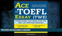 Hardcover Ace the TOEFL Essay (TWE): Everything You Need for the Test of Written English Full Book