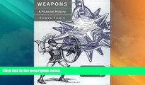 Online Edwin Tunis Weapons: A Pictorial History Audiobook Download
