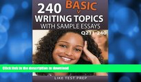 READ 240 Basic Writing Topics with Sample Essays Q211-240: 240 Basic Writing Topics 30 Day Pack 4