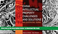 PDF [DOWNLOAD] China Intellectual Property - Challenges and Solutions: An Essential Business