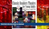 Read Book Classic Readers Theatre for Young Adults On Book