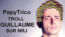 Quand je troll... GUILLAUME RADIO 2.0 sur NRJ