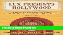 Download Lux Presents Hollywood: A Show-by-Show History of the Lux Radio Theatre and the Lux Video