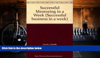 Best Price Successful Mentoring in a Week (Successful business in a week) Gareth Lewis For Kindle