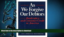 Read Book As We Forgive Our Debtors: Bankruptcy and Consumer Credit in America On Book