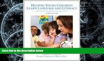 Best Price Helping Young Children Learn Language and Literacy: Birth through Kindergarten (3rd