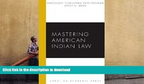 Read Book Mastering American Indian Law (Carolina Academic Press Mastering) On Book