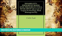 Hardcover DISABILITY: PROGRESS MADE AND PROGRESS STILL REQUIRED (Journal of Legal Technology Risk