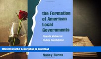 Hardcover The Formation of American Local Governments: Private Values in Public Institutions