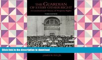 Hardcover The Guardian of Every Other Right: A Constitutional History of Property Rights