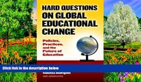 Buy Pasi Sahlberg Hard Questions on Global Educational Change Policies, Practices, and the future
