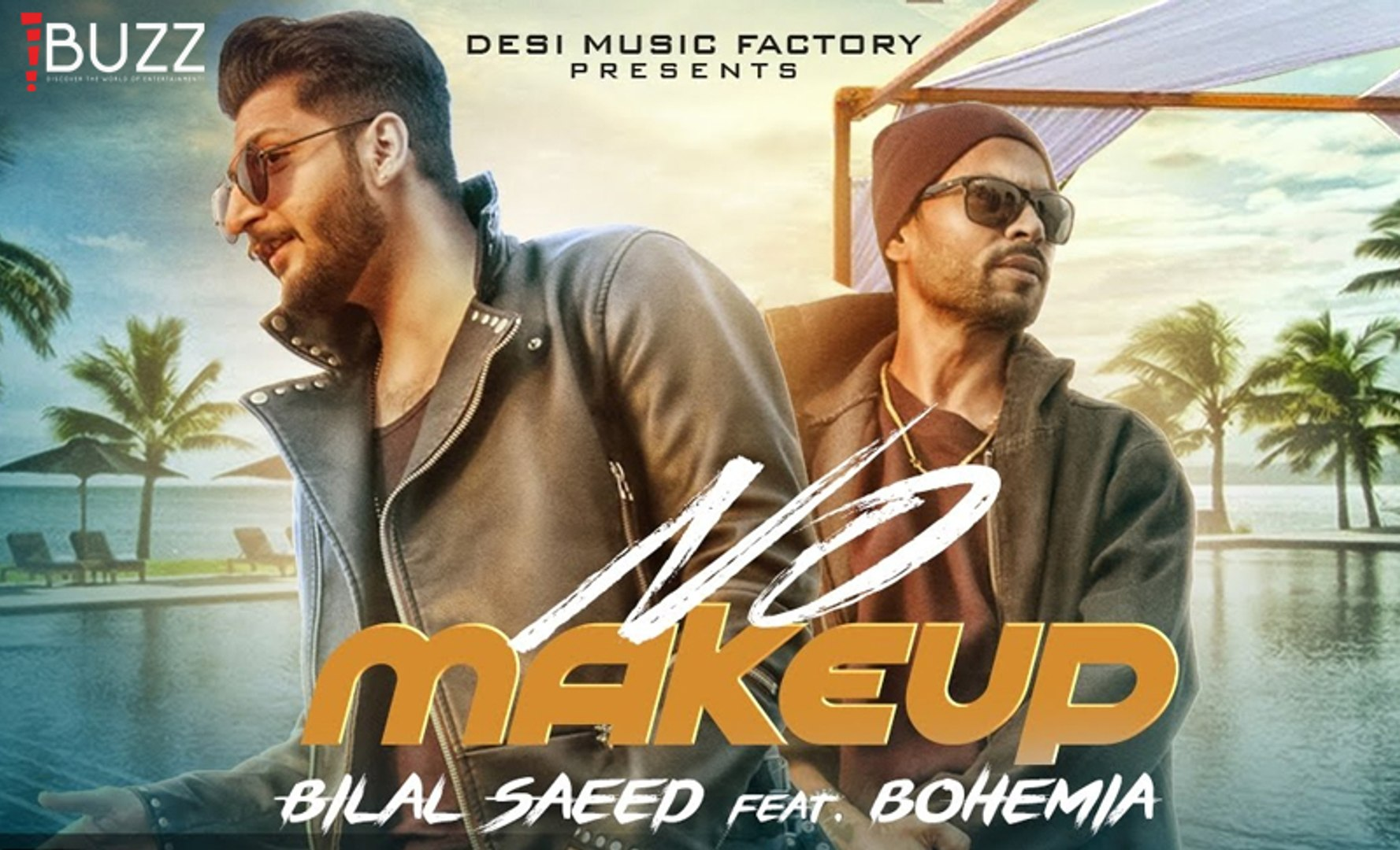 No Makeup Full Video Song  - Bilal Saeed Ft. Bohemia -  Bloodline Music  - Official Music 2017