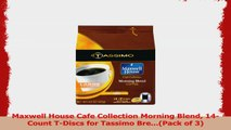 Maxwell House Cafe Collection Morning Blend 14Count TDiscs for Tassimo BrePack of 3 252b5676