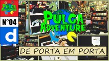 De Porta em Porta - Caçadores de Videogames - Pulga Adventure
