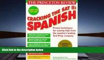 PDF [FREE] DOWNLOAD  Cracking the SAT II: Spanish Subject Tests, 1998 ED (Annual) John Katzman