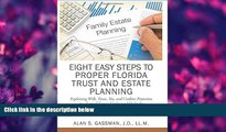READ book Eight Easy Steps to Proper Florida Trust and Estate Planning Alan S Gassman For Ipad